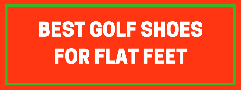 Shoes for Flat Feet Golf Players